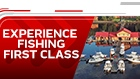 EXPERIENCE FISHING FIRST CLASS