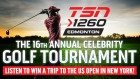 16th Annual TSN 1260 Celebrity Golf Tournament