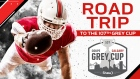 Raod Trip to the 107th Grey Cup