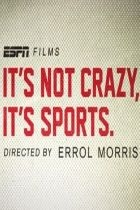 It'snot Crazy, It's Sports