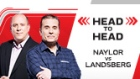 Head to Head with Naylor and Landsberg