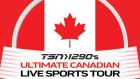 TSN 1290's ULTIMATE CANADIAN LIVE SPORTS TOUR