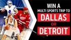 Ultimate Sports Trip of a Lifetime #15: Dallas OR Detroit