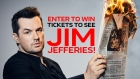 1150 Jim Jefferies COntest